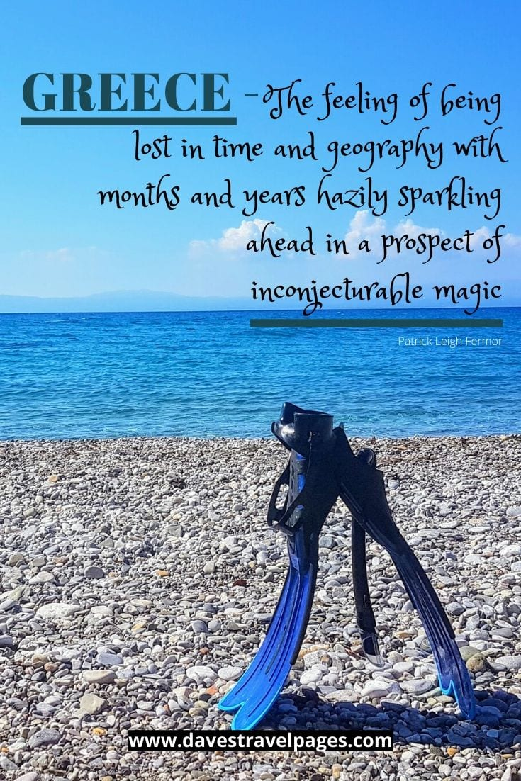 Greece Quotes - Greece - The feeling of being lost in time and geography with months and years hazily sparkling ahead in a prospect of inconjecturable magic - Patrick Leigh Fermor