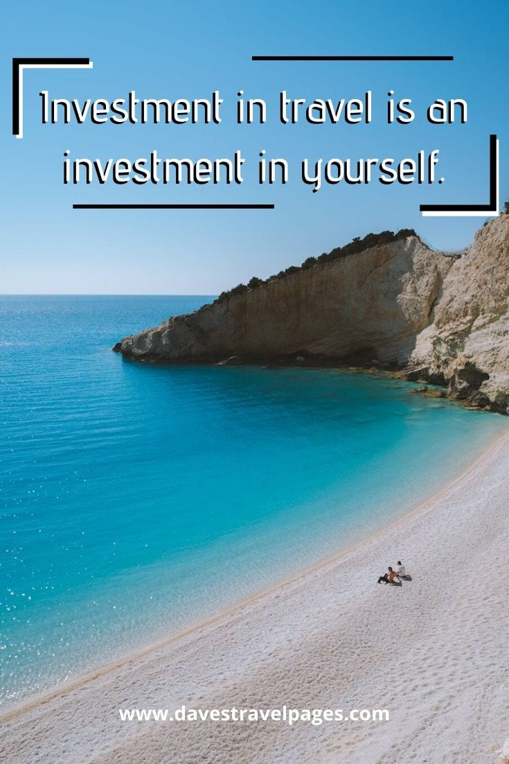 "Travel quotes: ""Investment in travel is an investment in yourself."" – Matthew Karsten"