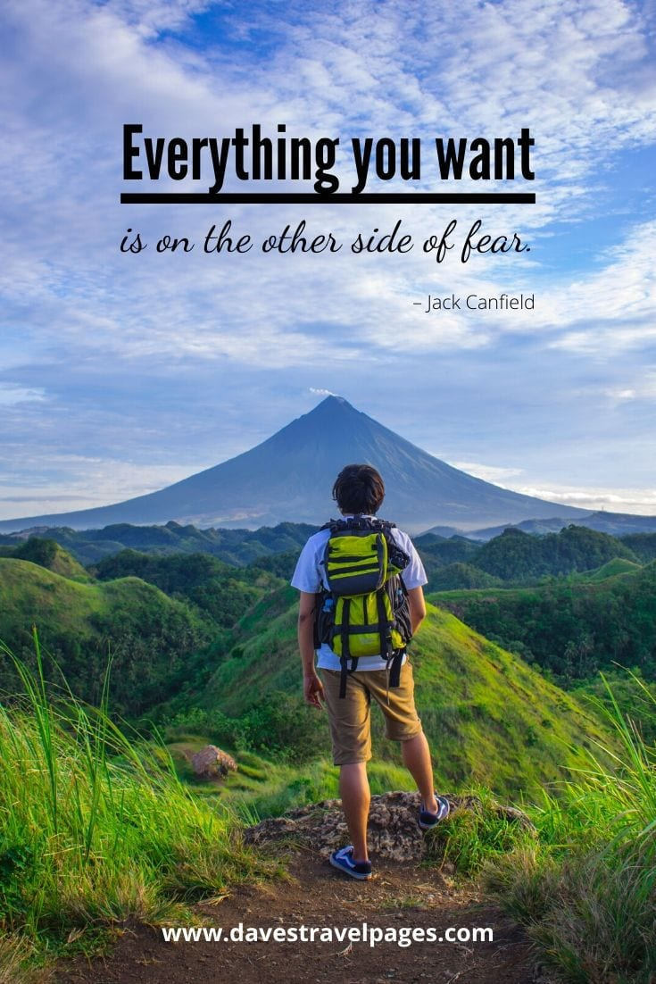 "Quotes about journeys: ""Everything you want is on the other side of fear."" – Jack Canfield"