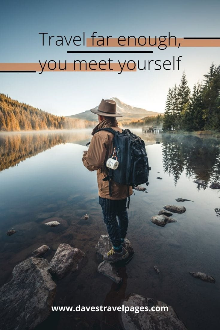 "Insightful travel quote: ""Travel far enough, you meet yourself"" – David Mitchell"