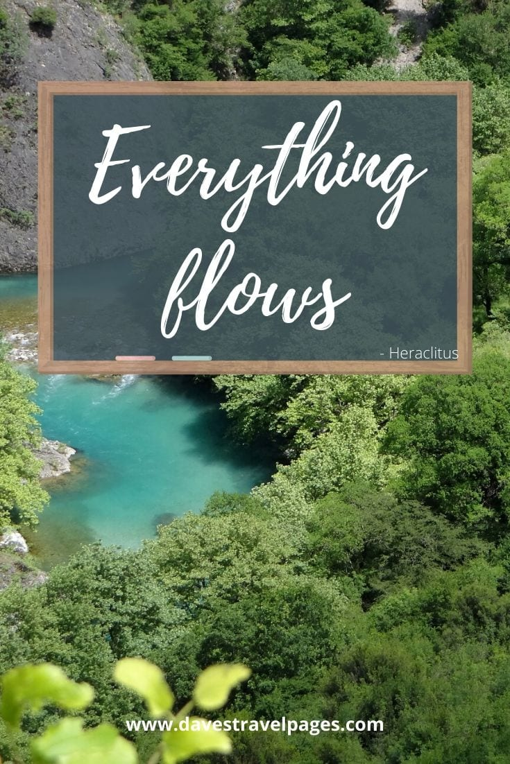 Everything flows - Heraclitus