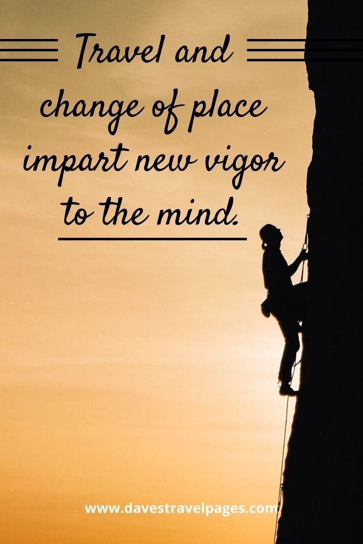 "Travel philosophy - ""Travel and change of place impart new vigor to the mind."" – Seneca"