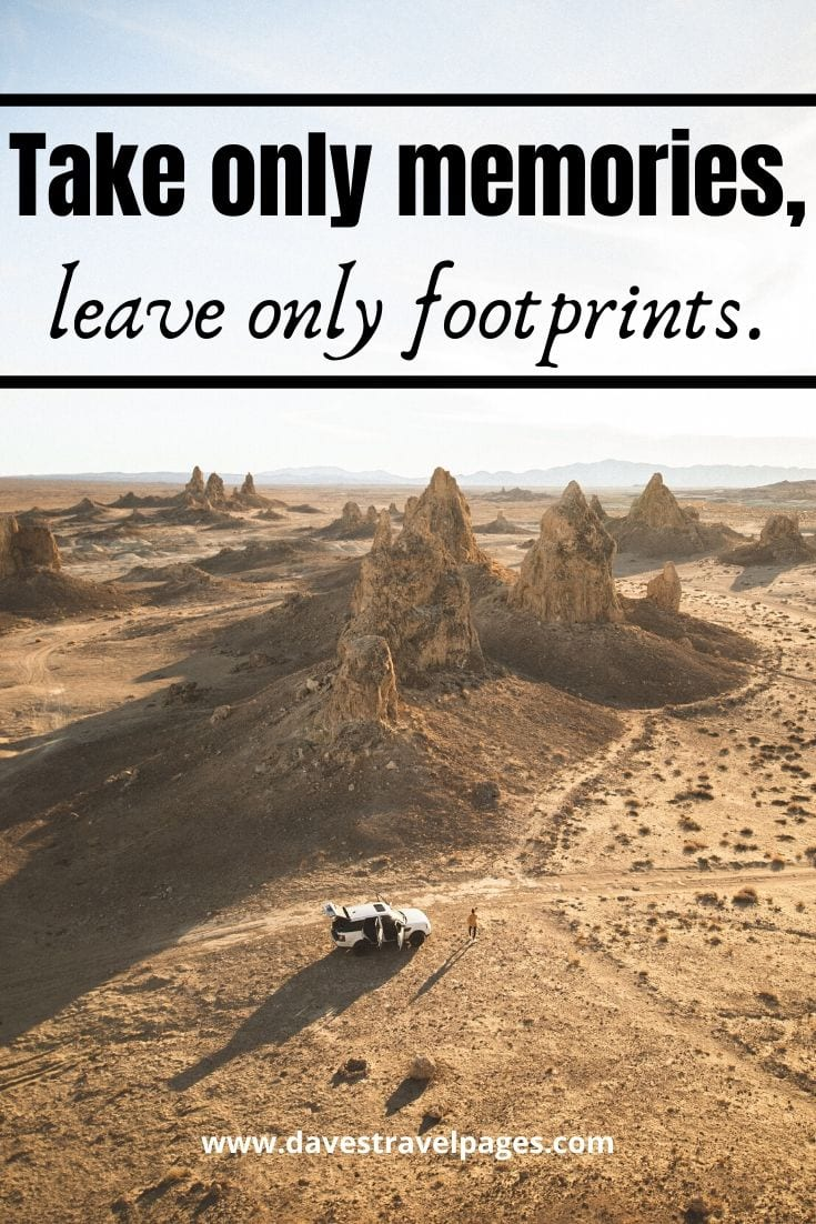 "Thoughtful quotes - ""Take only memories, leave only footprints."" – Chief Seattle"