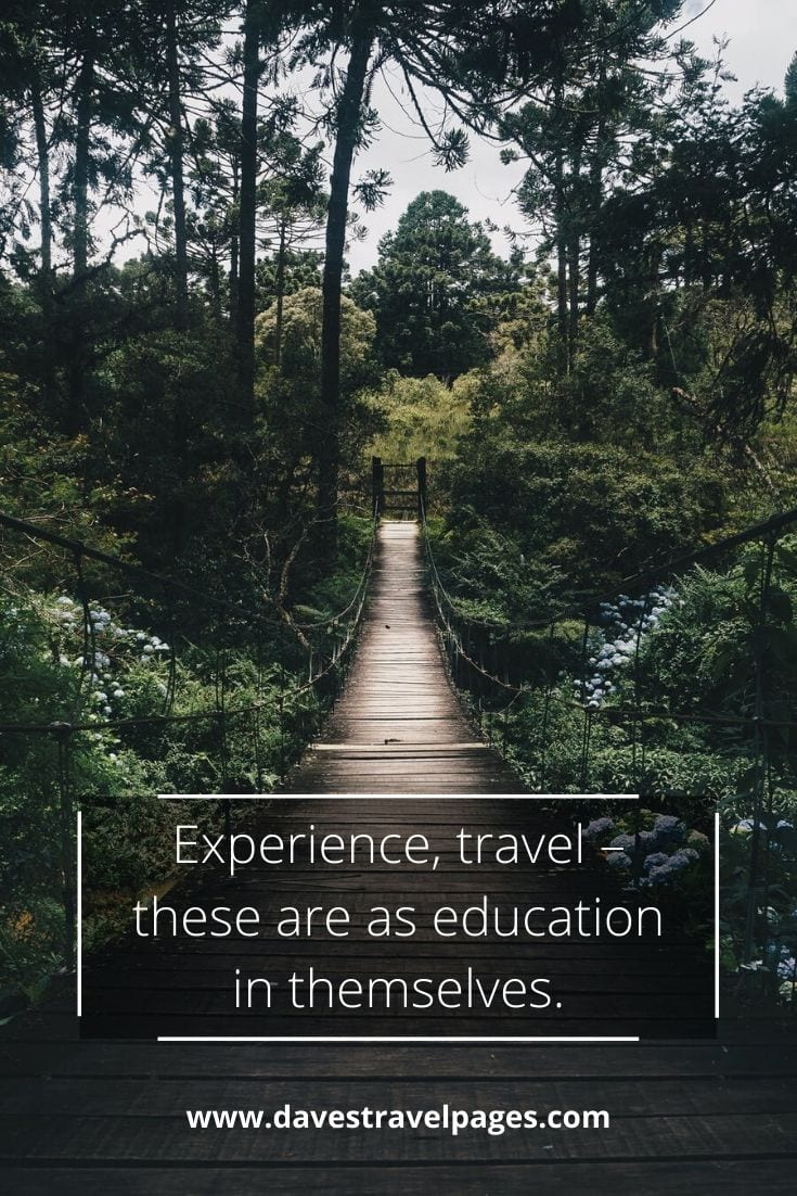 "Travel sayings and quotes: ""Experience, travel – these are as education in themselves."" – Euripides"