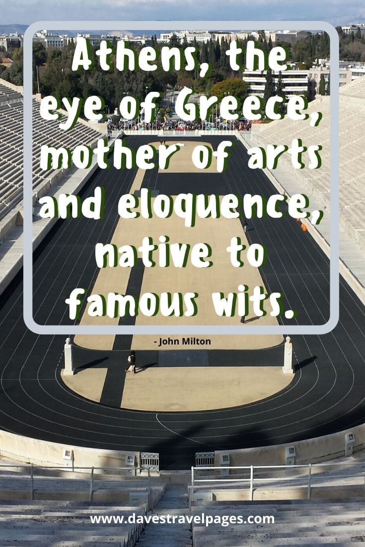 Athens quotes: Athens, the eye of Greece, mother of arts and eloquence, native to famous wits. - John Milton