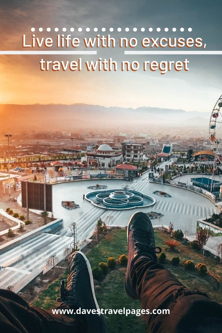 "Famous short travel quotes - ""Live life with no excuses, travel with no regret"" – Oscar Wilde"