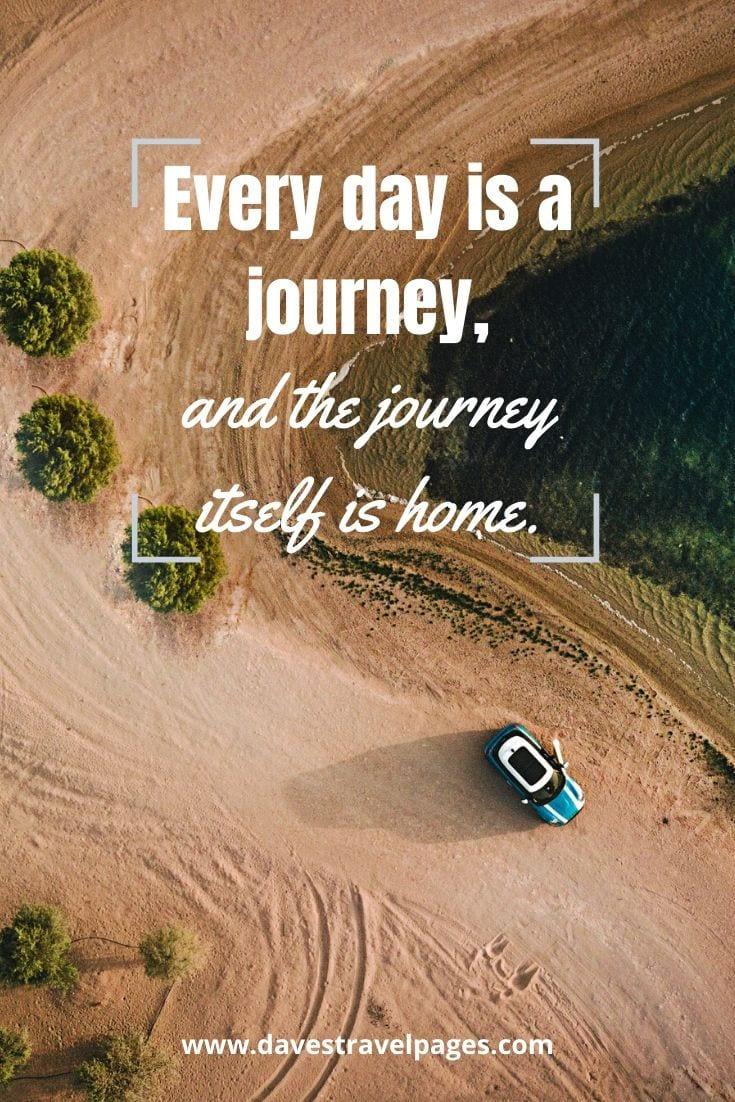 "Best happy journey quotes - ""Every day is a journey, and the journey itself is home."" – Matsuo Basho"