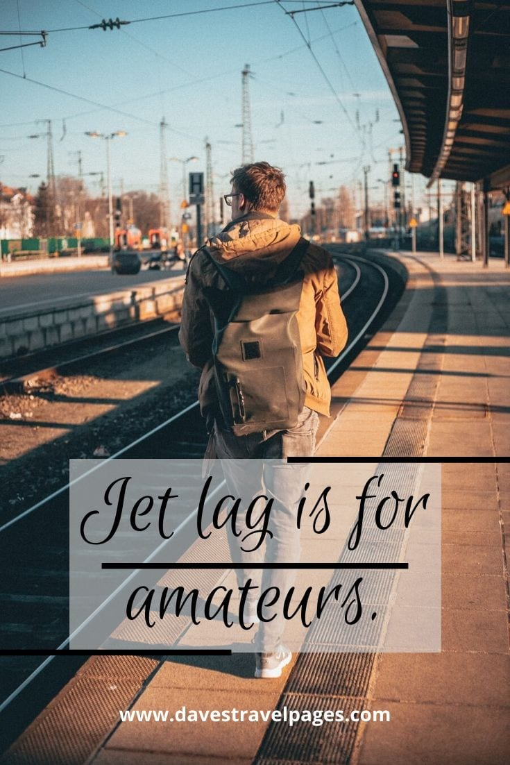 "Quotes about flying - ""Jet lag is for amateurs."" – Dick Clark"
