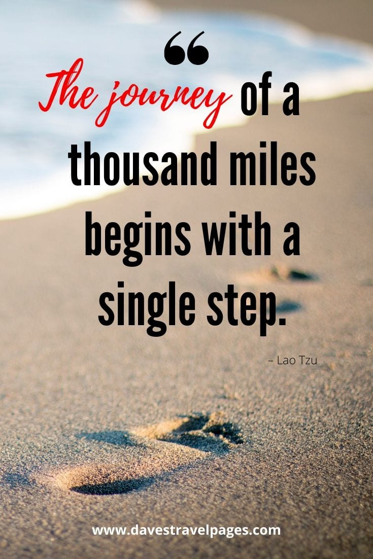 "Top quotes about making a journey - ""The journey of a thousand miles begins with a single step."" – Lao Tzu"