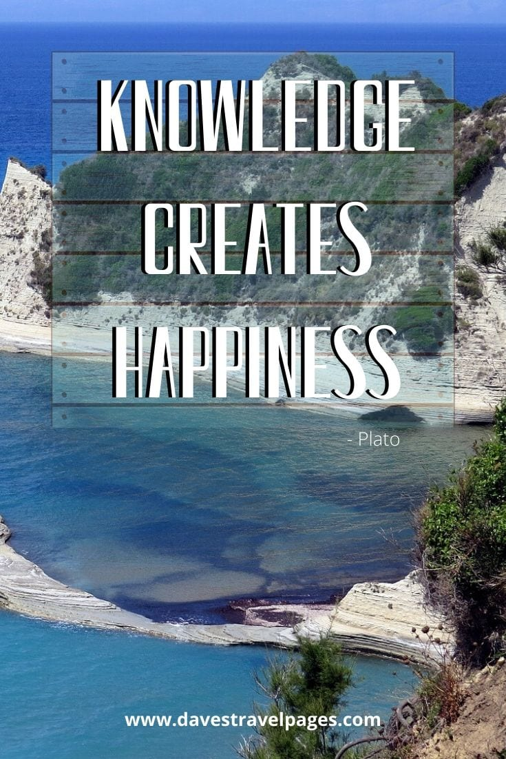 Famous quote by Plato - Knowledge creates happiness - Plato