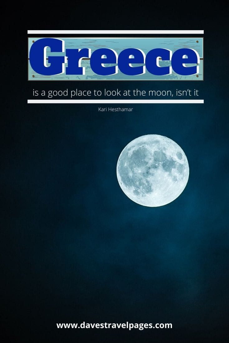 Greece is a good place to look at the moon, isn't it - Kari Hesthamar