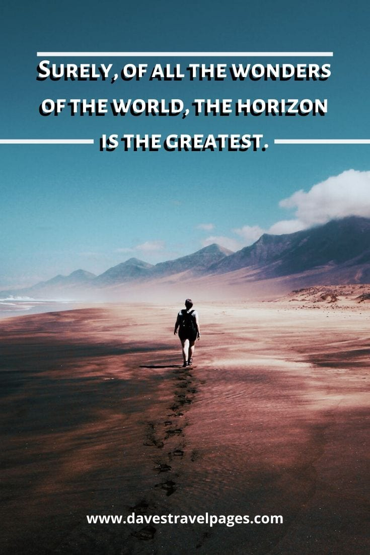 "Freya Stark Quotes - ""Surely, of all the wonders of the world, the horizon is the greatest."""
