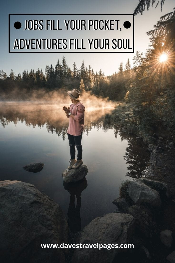 "Quotes about adventure travel - ""Jobs fill your pocket, Adventures fill your soul""― Jaime Lyn Beatty"