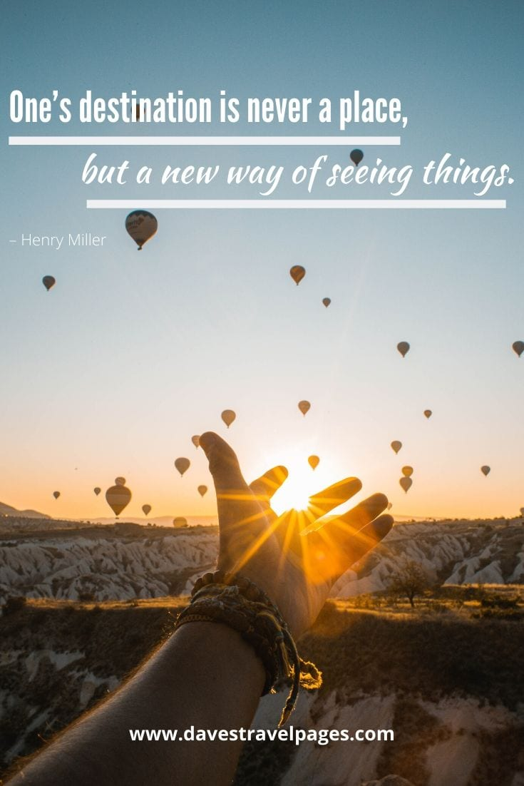 "Cool Quotes - ""One's destination is never a place, but a new way of seeing things."" – Henry Miller"