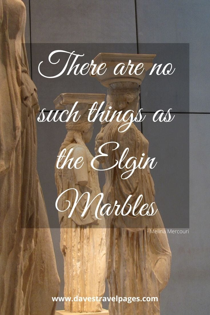 There are no such things as the Elgin Marbles - Melina Mercouri