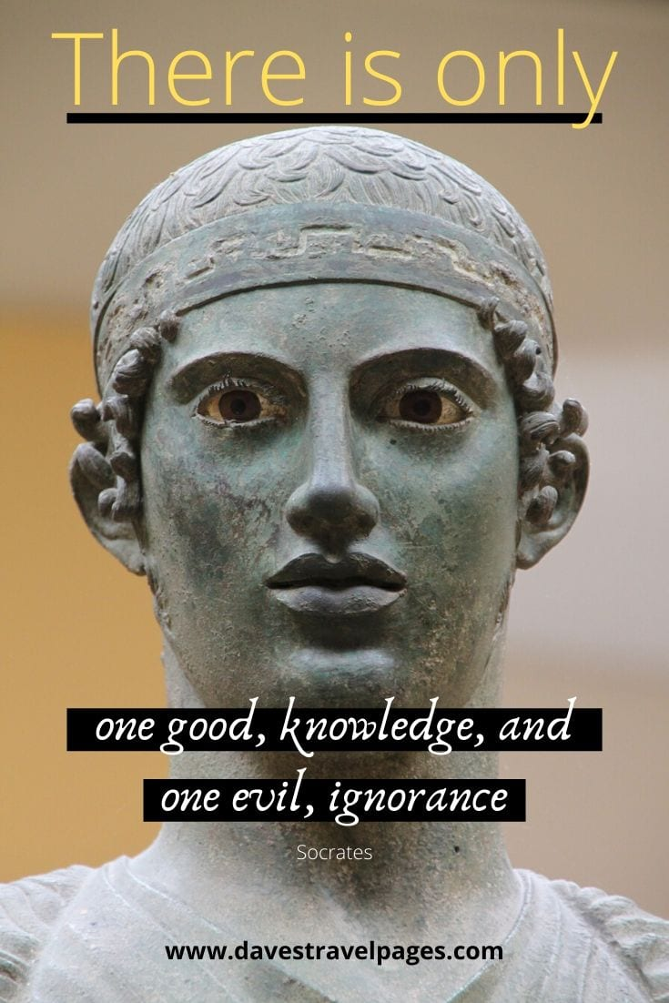 Greek Philosophy Quote - There is only one good, knowledge, and one evil, ignorance - Socrates