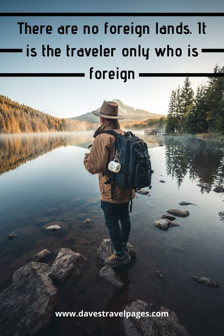 "Famous travel quotes - ""There are no foreign lands. It is the traveler only who is foreign"" – Robert Louis Stevenson"