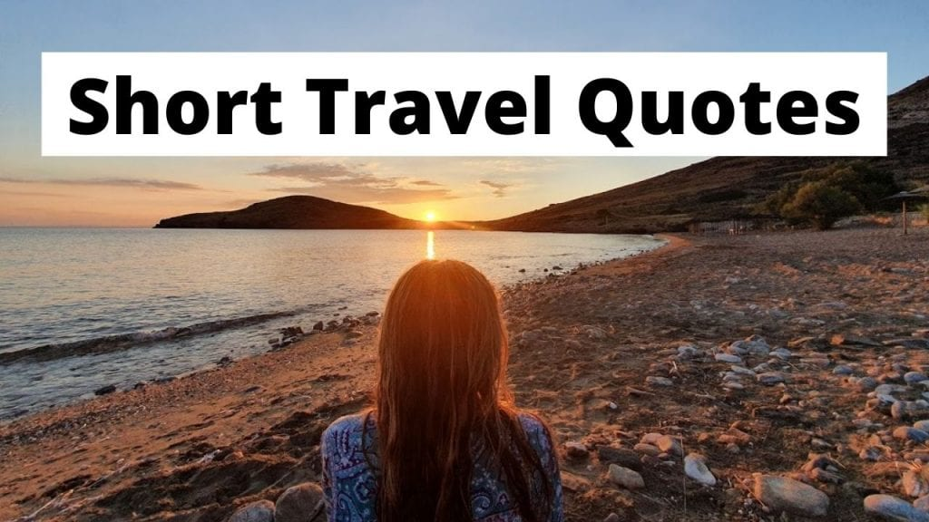 Short Travel Quotes - The Ultimate Collection
