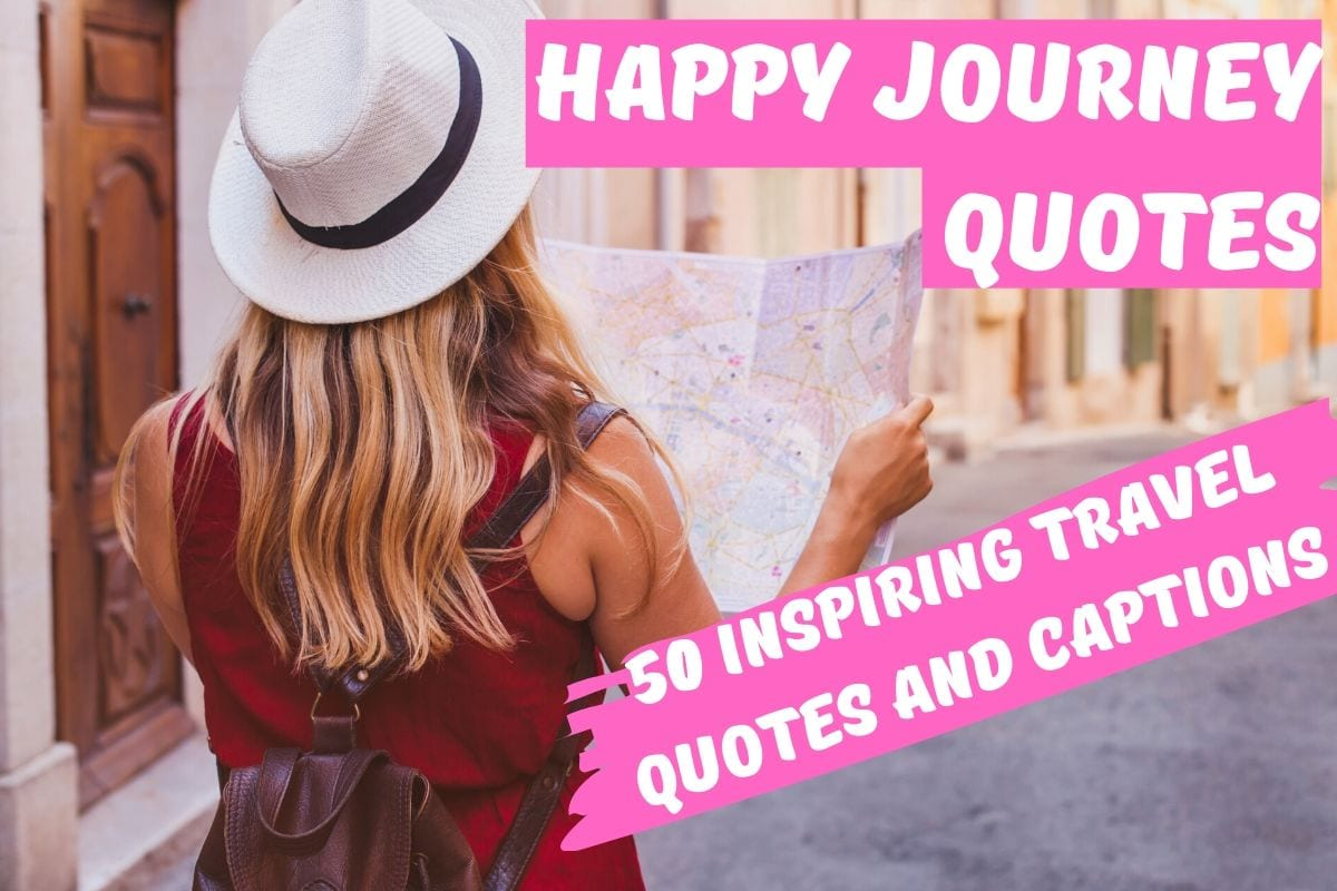 Happy Journey Quotes - 50 Quotes And Sayings To Wish A Happy Journey