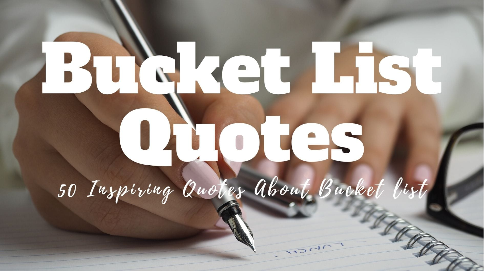 Bucket List Quotes To Inspire You To Travel And Enjoy Life More