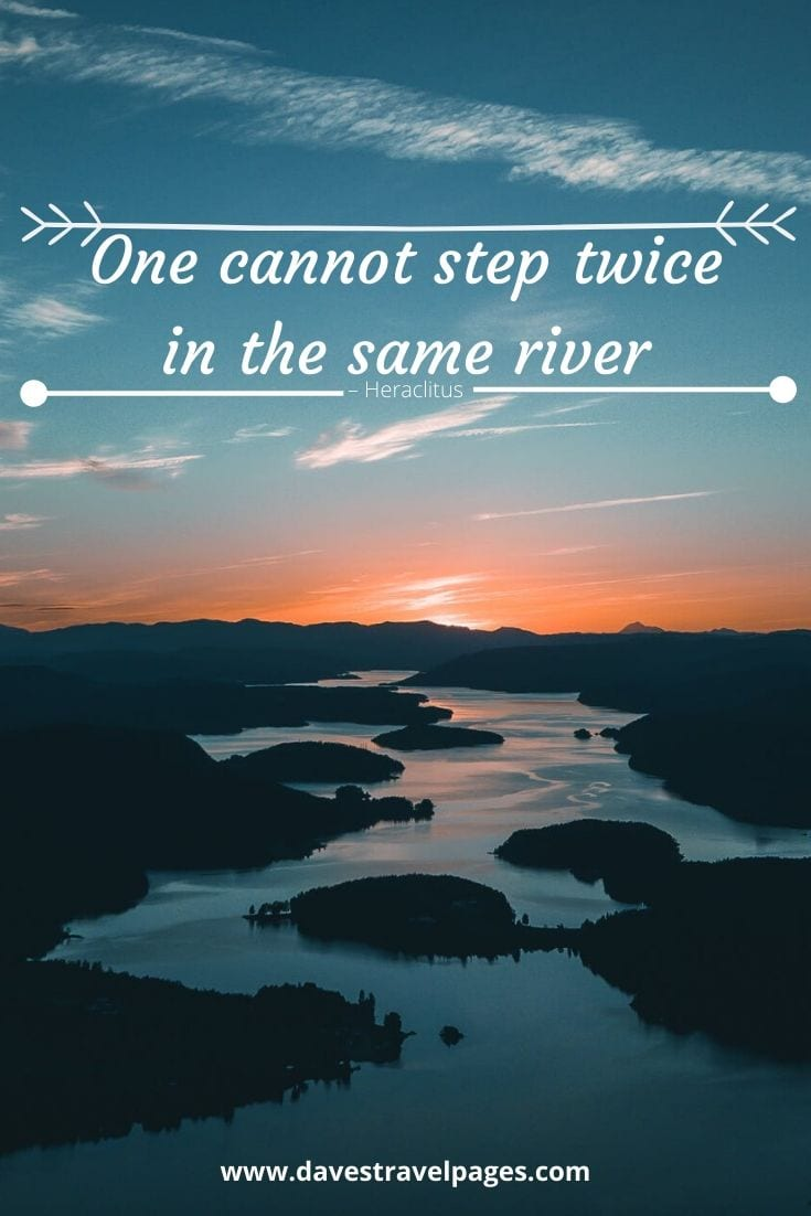 "Thoughtful philosophy quotes: ""One cannot step twice in the same river"" – Heraclitus"