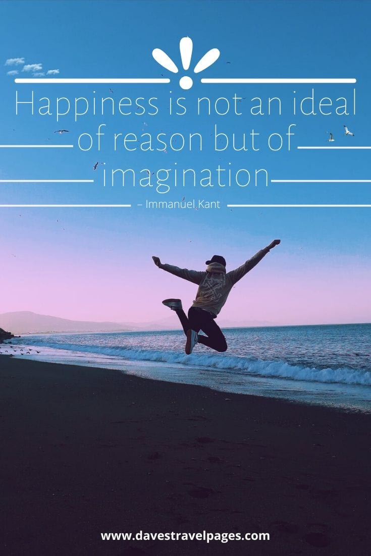 "Philosophical Quote: ""Happiness is not an ideal of reason but of imagination"" – Immanuel Kant"