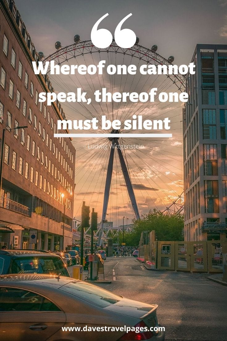 "Philosophical Quotes: ""Whereof one cannot speak, thereof one must be silent"" – Ludwig Wittgenstein"