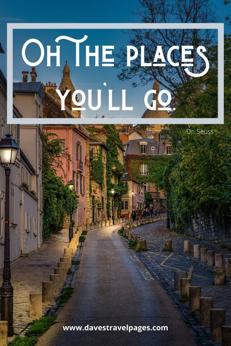 "Dr. Seuss quote: ""Oh the places you'll go."""