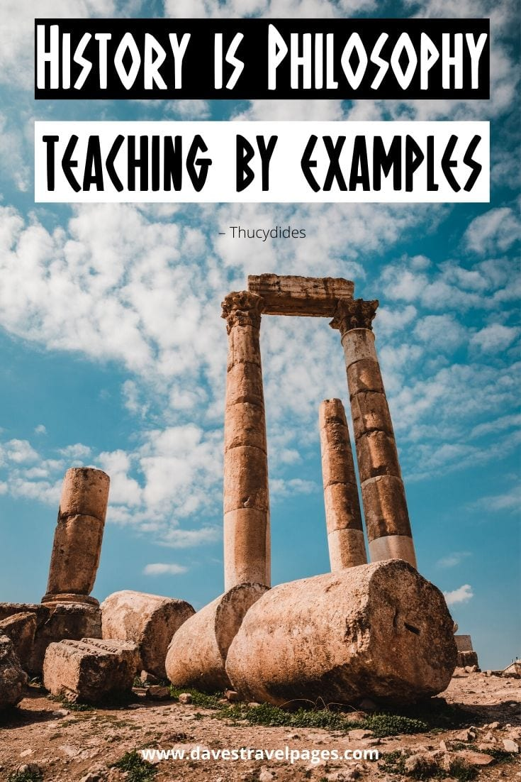 "Greece Philosophy Quote: ""History is Philosophy teaching by examples"" – Thucydides"