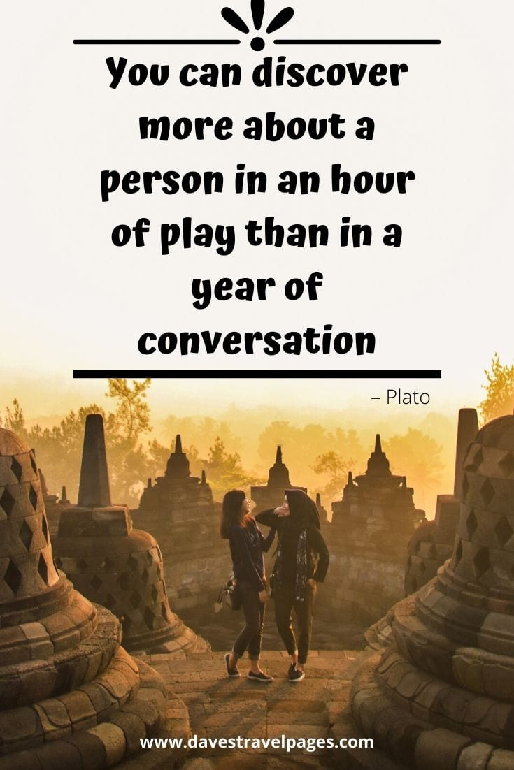 "Plato Quote: ""You can discover more about a person in an hour of play than in a year of conversation"""