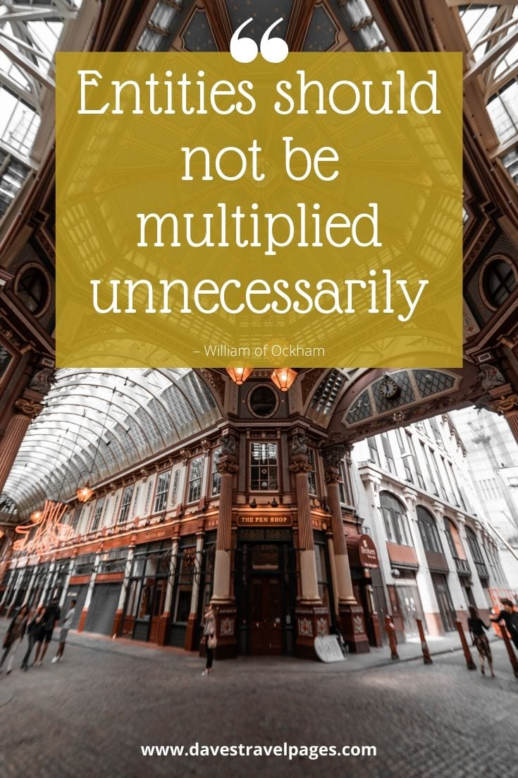 "Philosophical Thoughts: ""Entities should not be multiplied unnecessarily"" – William of Ockham"