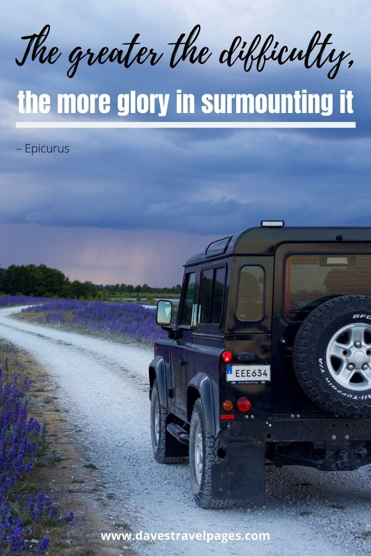 """The greater the difficulty, the more glory in surmounting it"" – Epicurus philosophy quote"