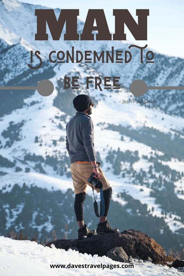 """Man is condemned to be free"" – Jean-Paul Sartre quote"