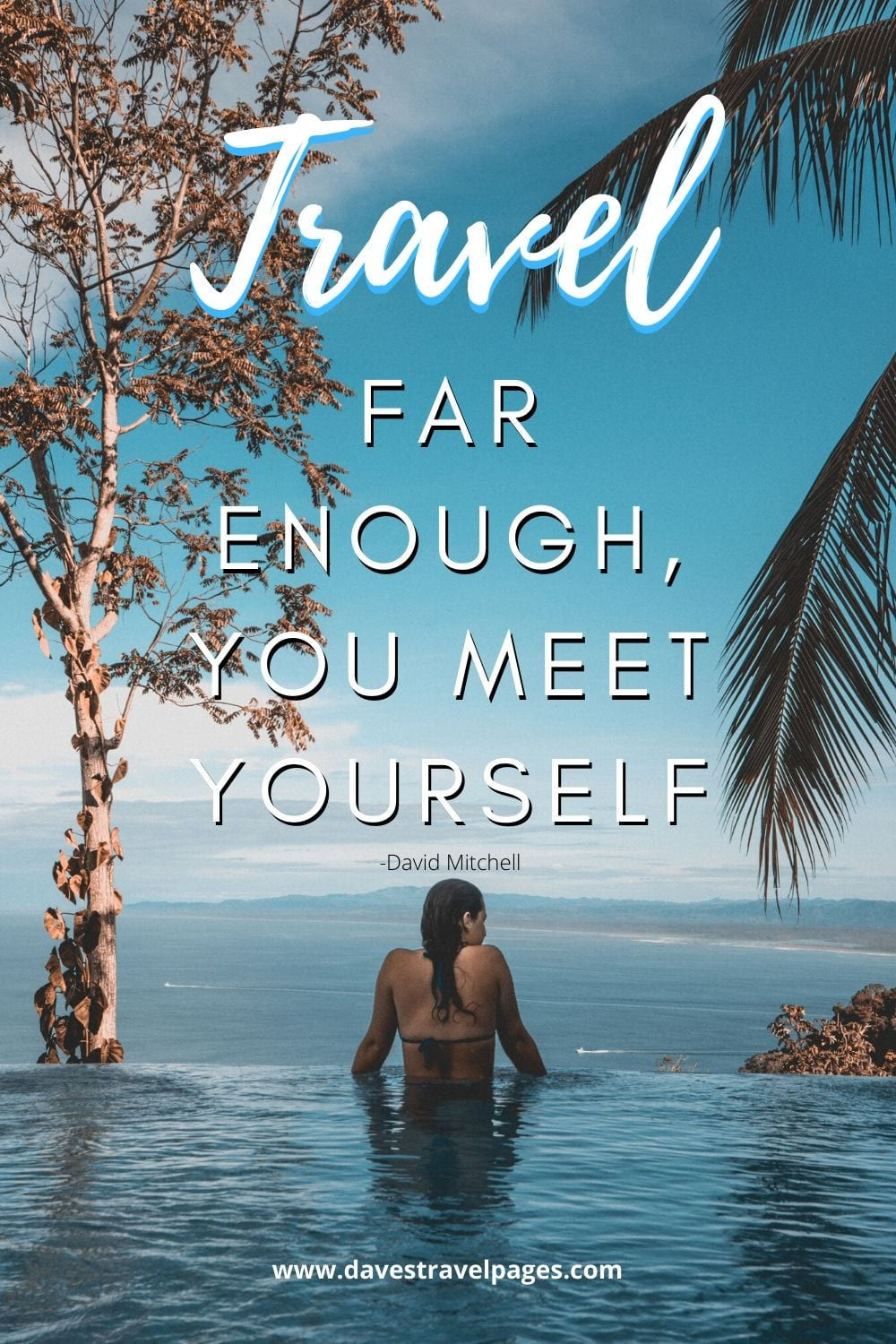"""Travel far enough, you meet yourself"" - David Mitchell"