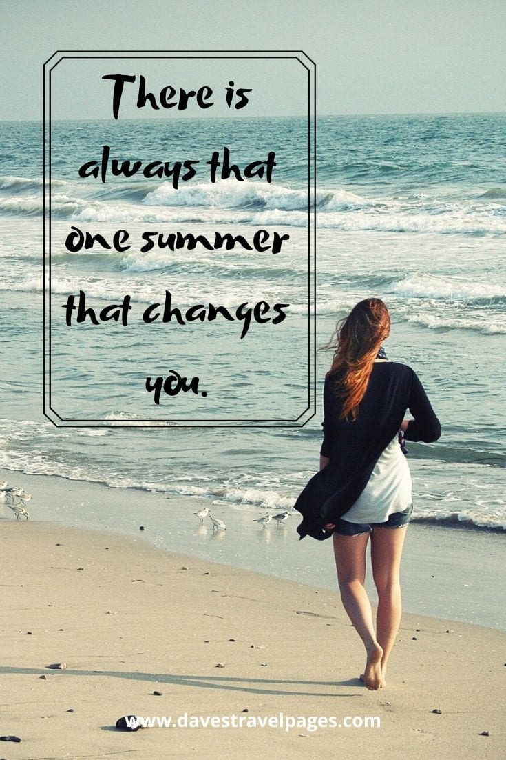 """There is always that one summer that changes you."""