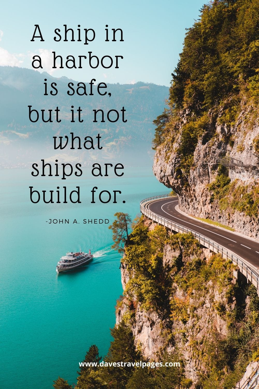 "Sailing quote - ""A ship in a harbor is safe, but it not what ships are build for."" -John A. Shedd"