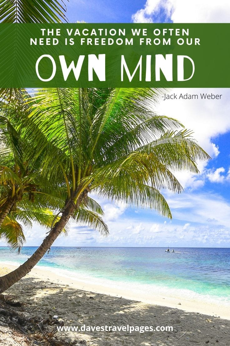 "Summer beach and vacation quote: ""The vacation we often need is freedom from our own mind."" - Jack Adam Weber"
