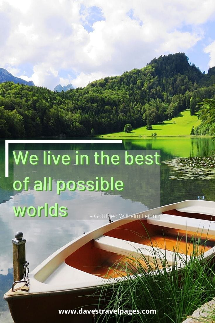 "Best Positivity Quotes: ""We live in the best of all possible worlds"" – Gottfried Wilhelm Leibniz"
