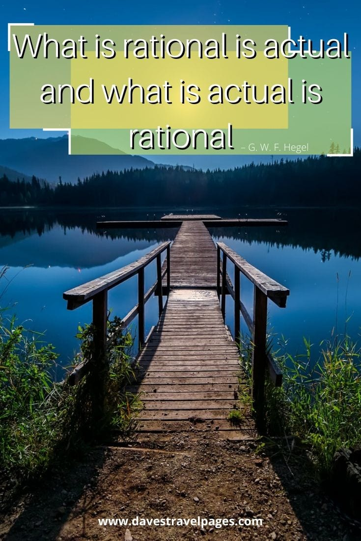 "Famous Philosophy Quotes: ""What is rational is actual and what is actual is rational"" – G. W. F. Hegel"