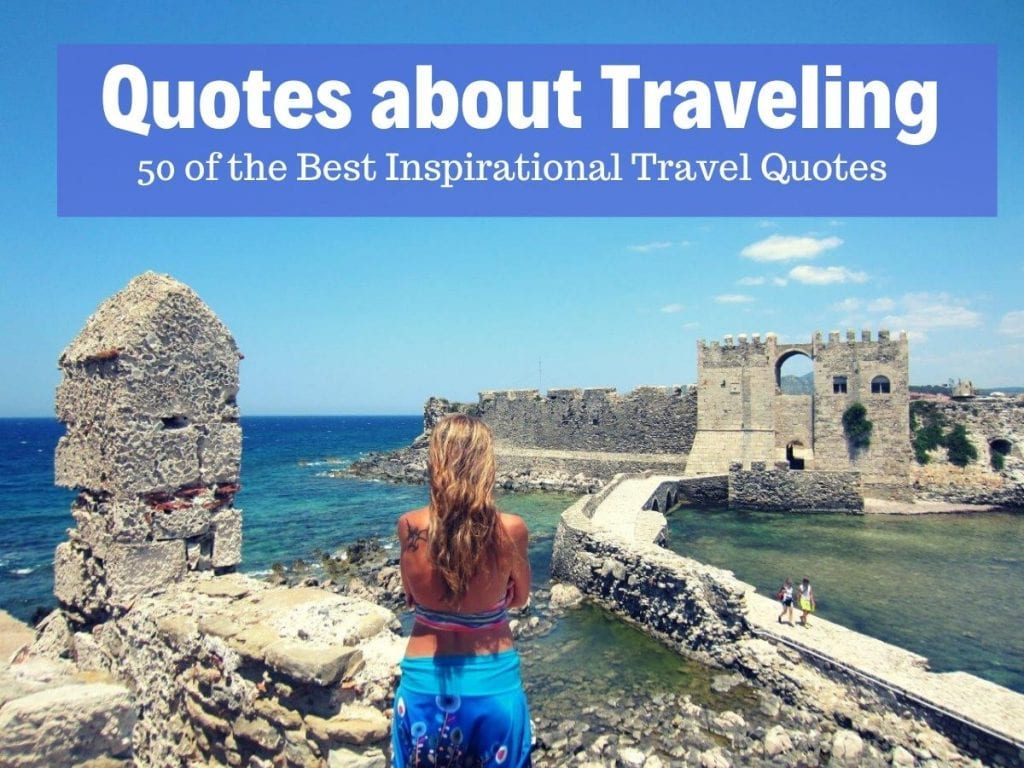 Quotes About Traveling - 50 Amazing Travel Captions For Inspiration