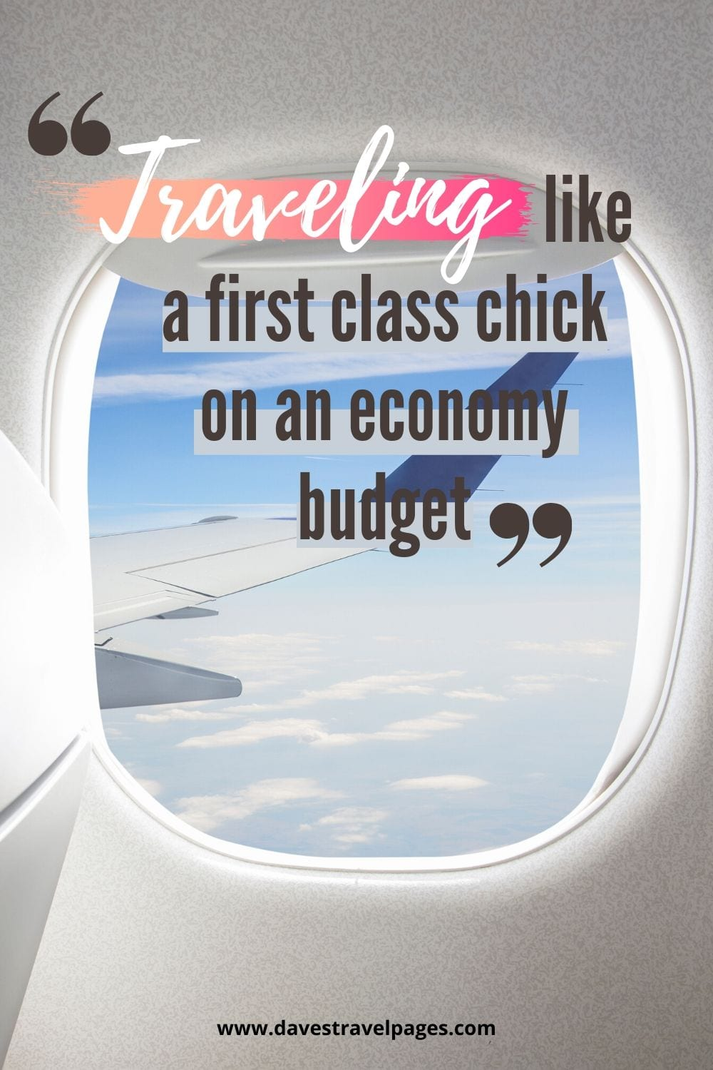 "Funny Travel Captions: ""Traveling like a first class chick on an economy budget."""
