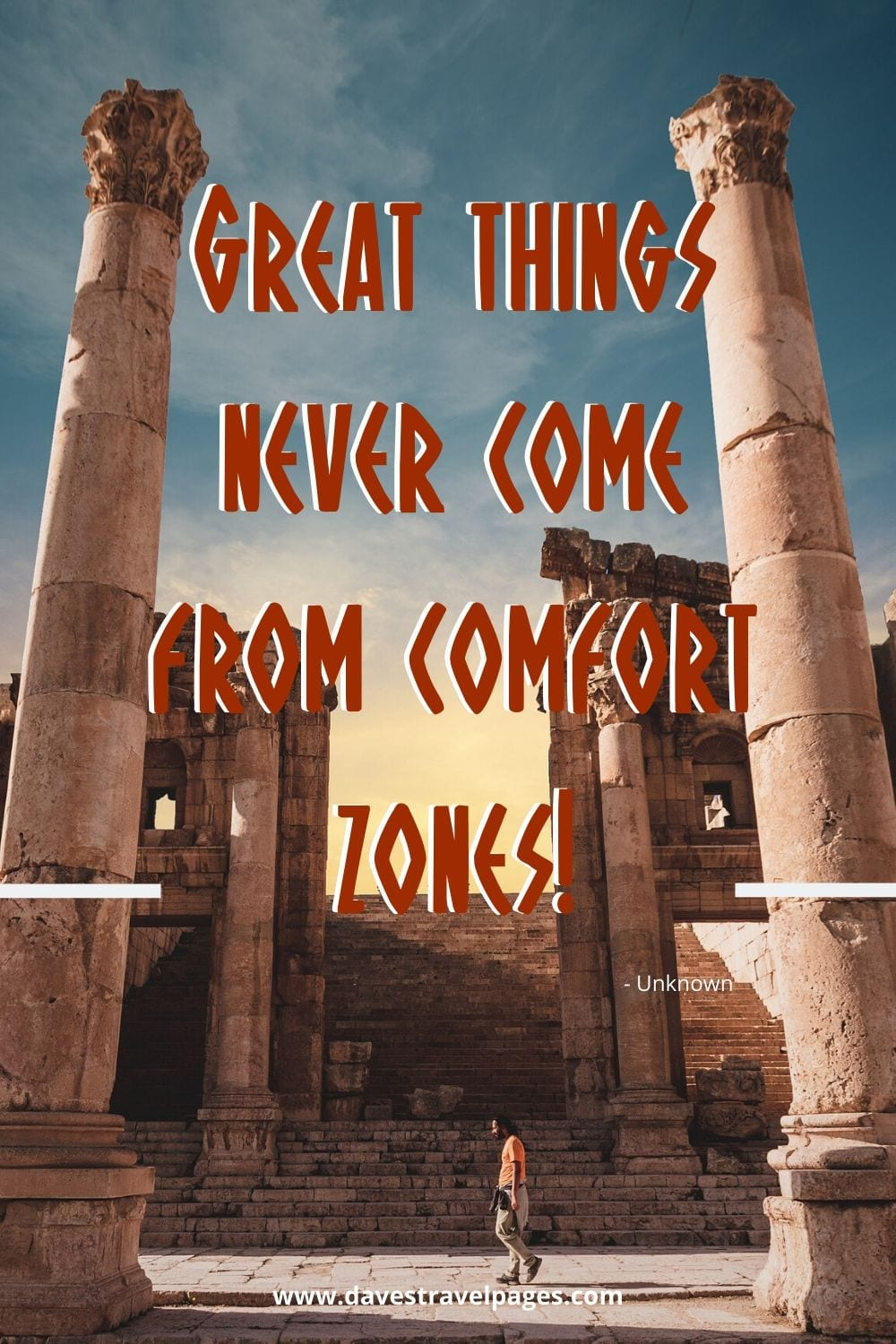 Adventure Quotes - Great things never come from comfort zones!