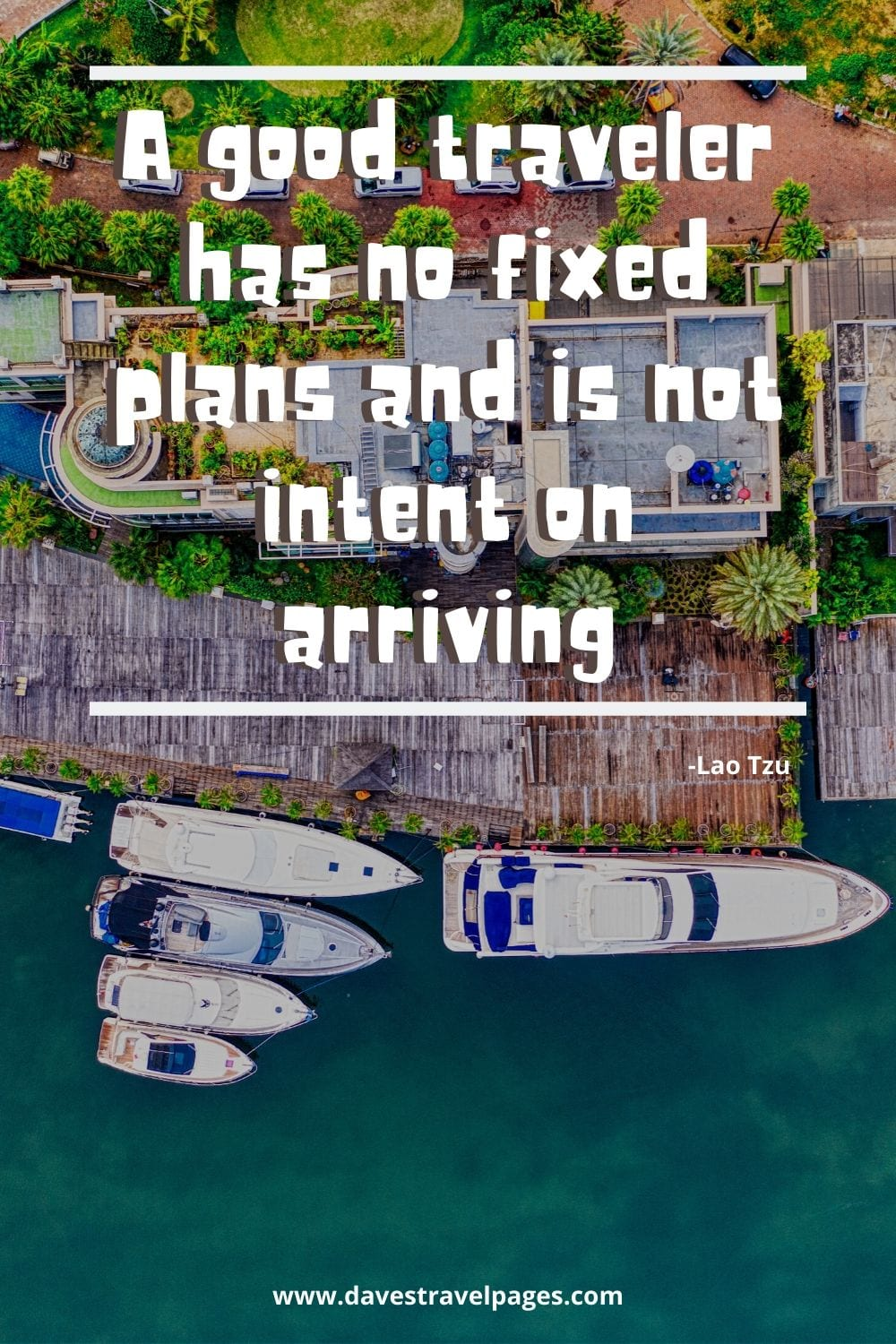 "Traveling quotes: A good traveler has no fixed plans and is not intent on arriving."" -Lao Tzu"