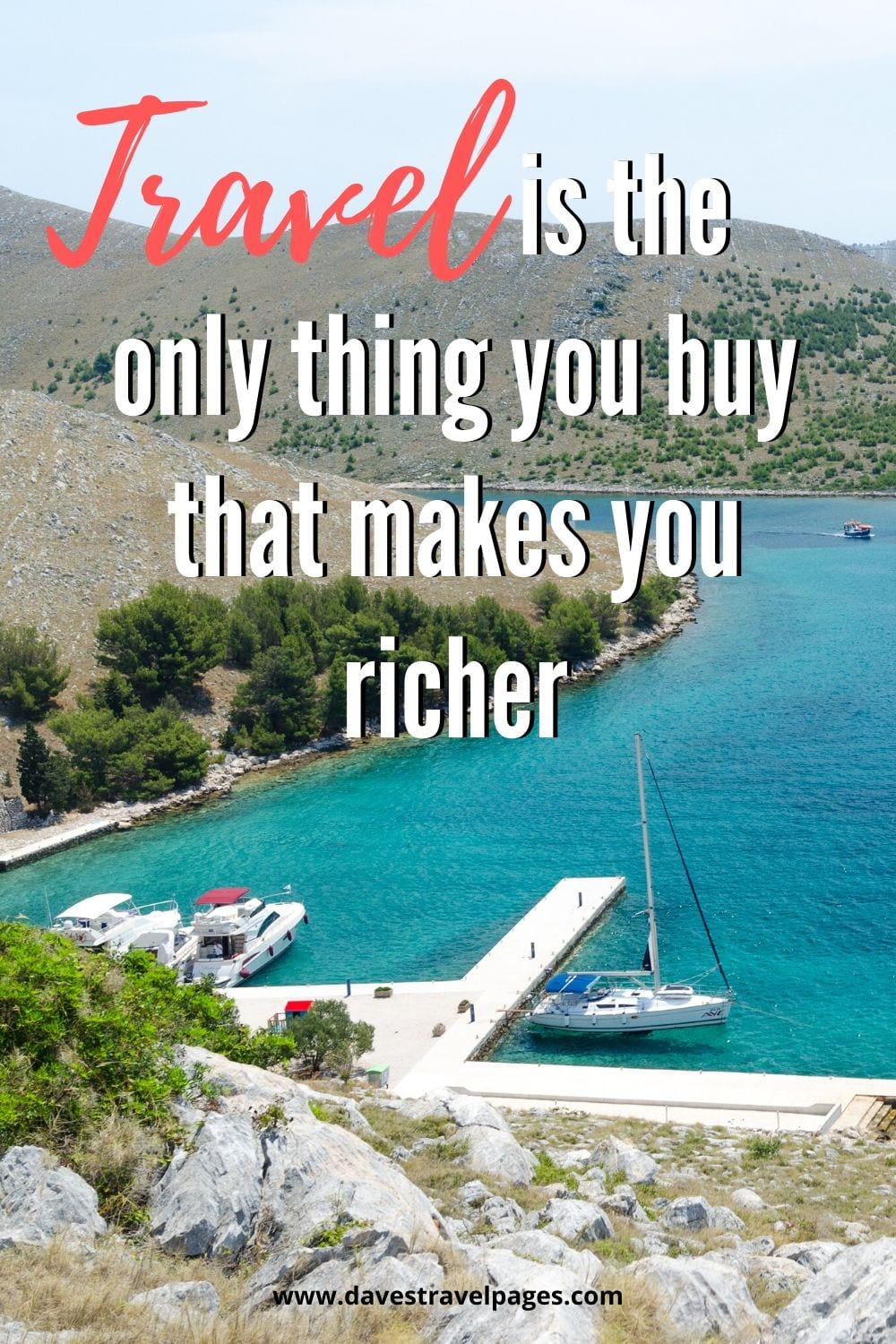 Best travel quote ever: Travel is the only thing you buy that makes you richer""