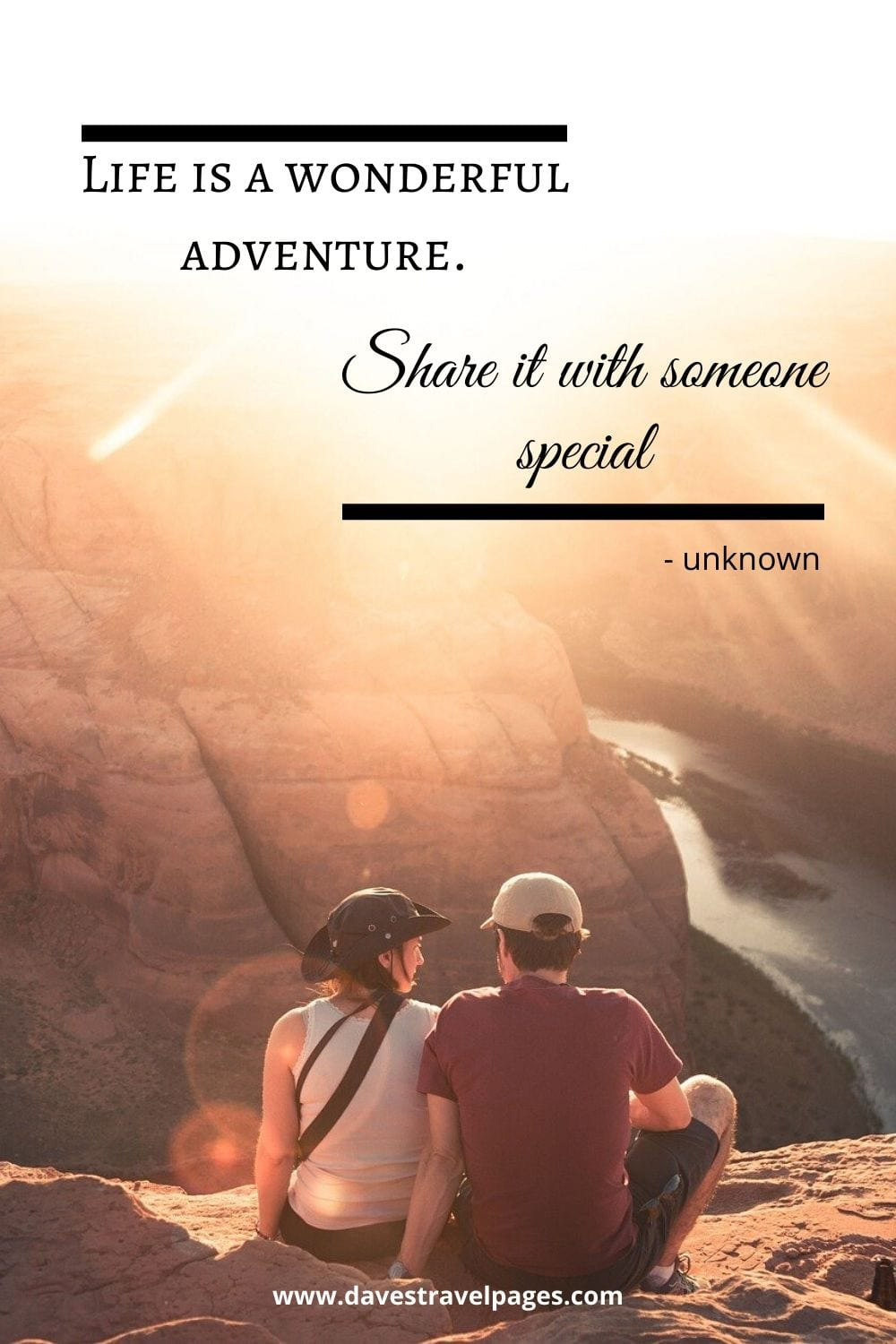 """Life is a wonderful adventure. Share it with someone special"""