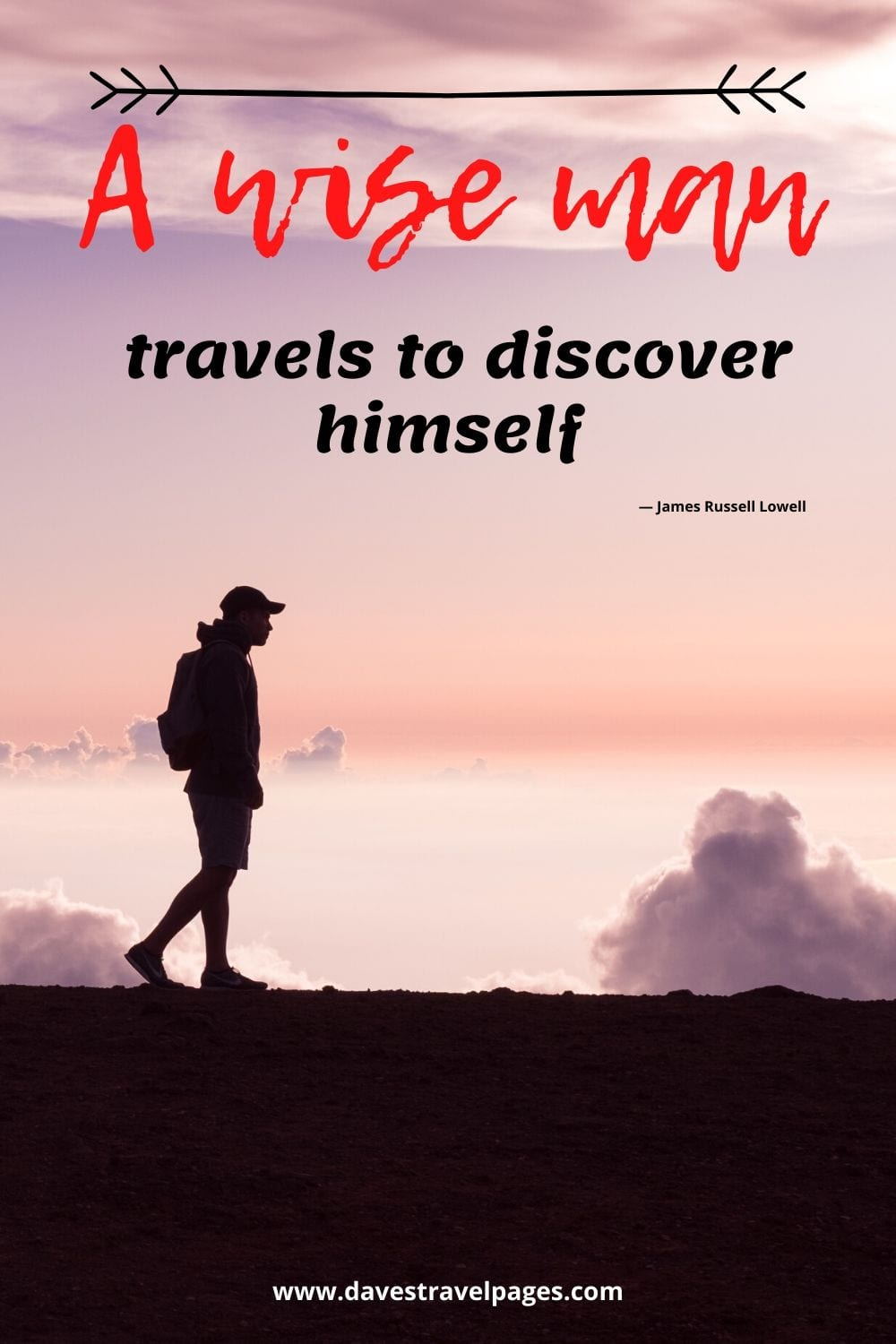 """Travel and discovery quotes: """"A wise man travels to discover himself."""" — James Russell Lowell"""