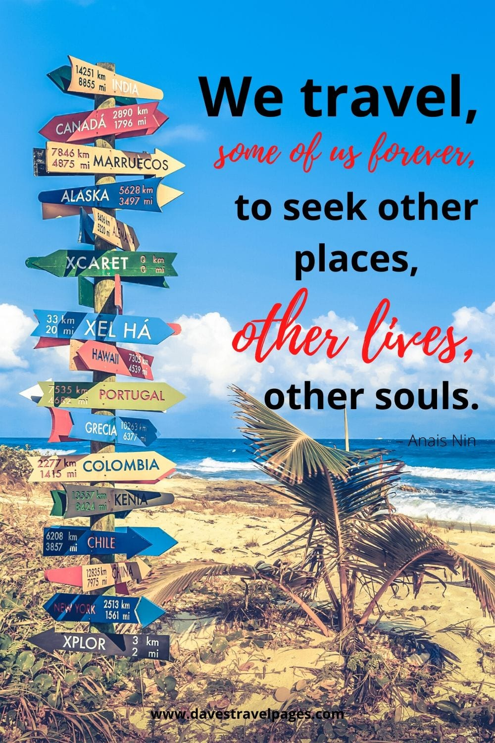 """Travel and adventure quotes: """"We travel, some of us forever, to seek other places, other lives, other souls."""" – Anais Nin"""