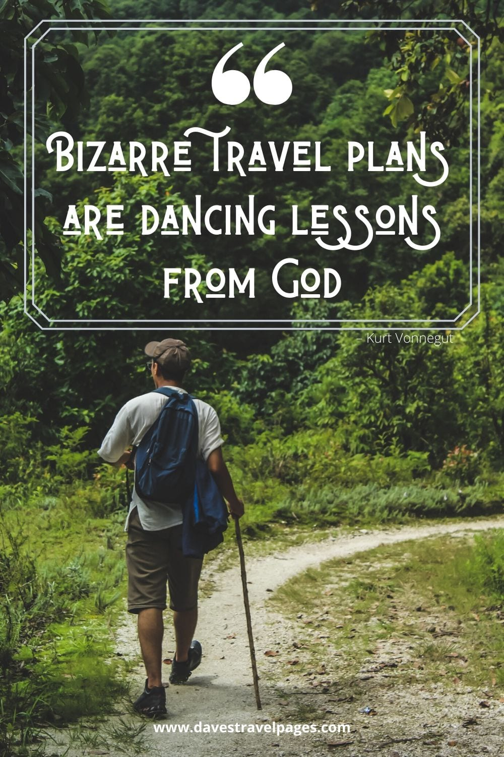 """Quotes about travel planning: """"Bizarre travel plans are dancing lessons from God."""" – Kurt Vonnegut"""