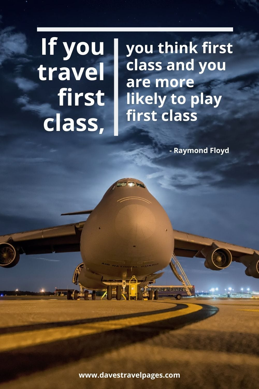 Thoughtful travel quote: If you travel first class, you think first class and you are more likely to play first class. Raymond Floyd