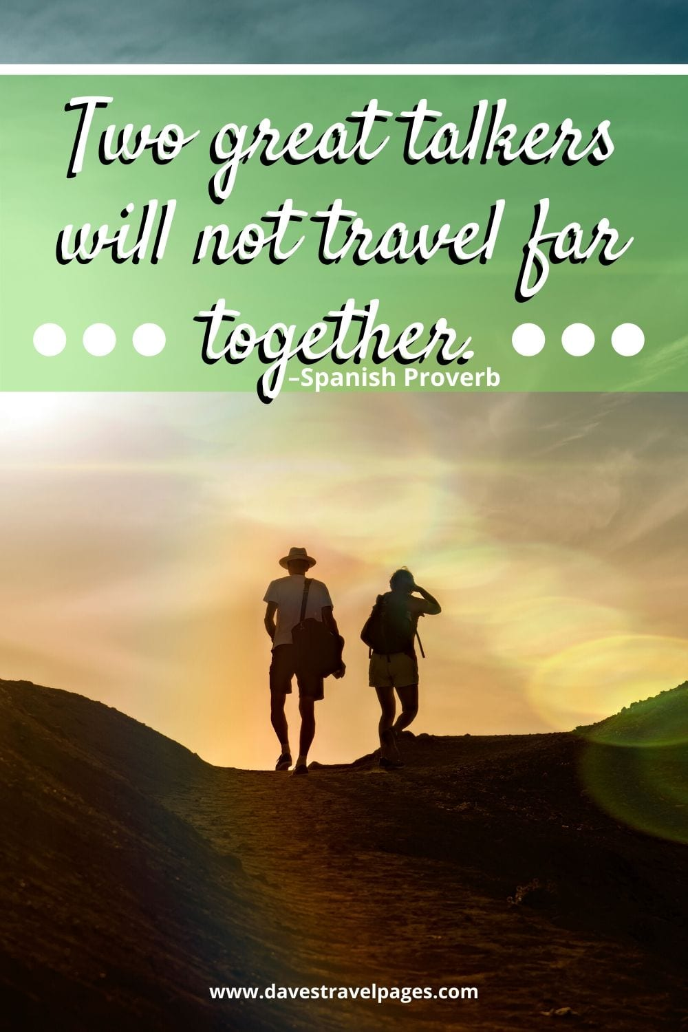 """""""Two great talkers will not travel far together."""" –Spanish Proverb"""
